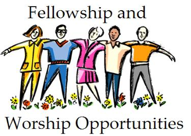 fellowship and worship opportunities
