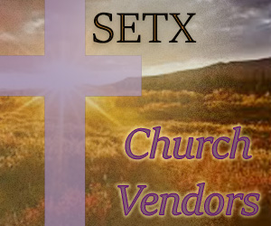 church vendors Southeast Texas, Christian business Beaumont TX, Christian business Port Arthur, SETX Church Vendors, Church Directory Beaumont TX