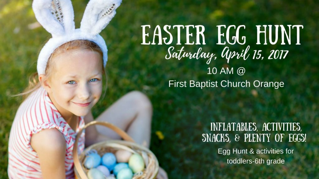 First Baptist Church Orange TX, Easter Orange TX, Easter Egg Orange TX, Easter Egg Hunt Orange County TX, Easter Services Orange Tx, Easter Worship Orange TX