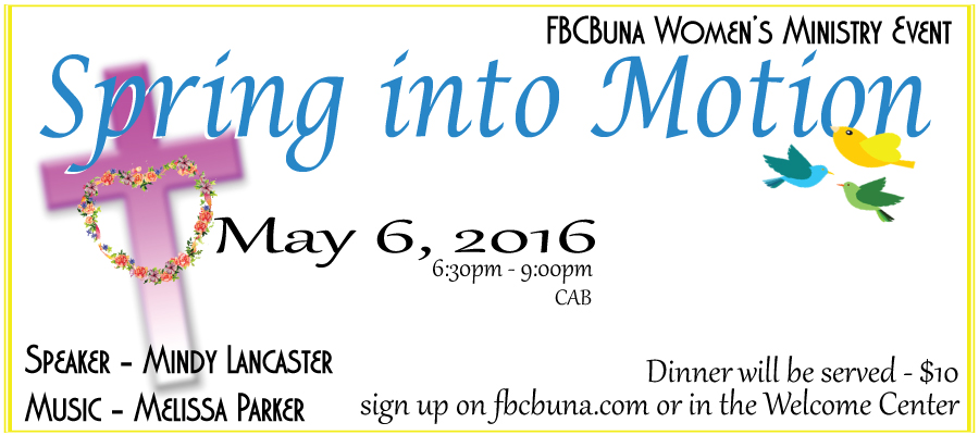 First Baptist Buna Women's Conference, Spring 2016, Spring into Motion Buna, women's events Southeast Texas, women's conference Southeast Texas, women's ministry Southeast Texas, SETX women's events, SETX women's conference, SETX women's ministry