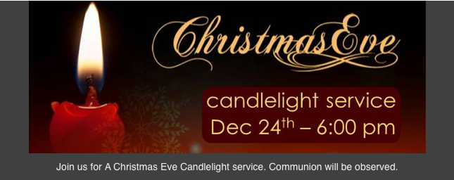 Christmas Eve Service Orange TX, candlelight service Orange TX, candlelight Christmas Eve church service Orange Counthy TX, Christmas worship Southeast Texas, SETX Holiday worship times, Christmas Church Southeast Texas, holiday church Golden Triangle TX