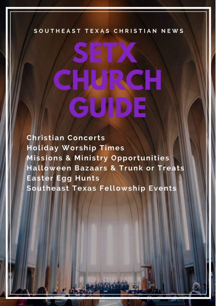 Church Guide Southeast Texas, Church directory Southeast Texas, Beaumont church directory, church news Beaumont TX, christian news Beaumont TX, Christian magazine Beaumont, Christian newspaper Beaumont TX, SETX Christian news